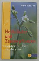 HEILKRÄUTER und ZAUBERPFLANZEN zwischen Haustür und Gartentor, von Wolf-Dieter Storl