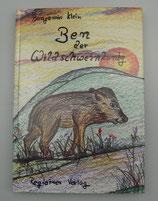BEN der WILDSCHWEINKÖNIG, von Benjamin Klein/Hans-Peter Rast