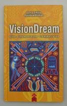 VisionDream - Eine schamanische TROMMELREISE - von Sonia Emilia RainbowWoman