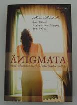 Änigmata - Eine GESCHICHTE, die die SEELE heilt - Vom Raum hinter den Dingen der Welt - von Marion Musenbichler