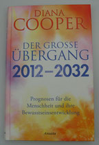 Der GROSSE ÜBERGANG 2012 - 2032 - von Diana Cooper