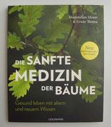 Die sanfte MEDIZIN der BÄUME - von Maximilian Moser/Erwin Thoma