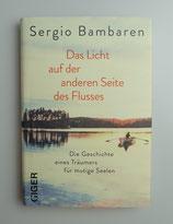 Das LICHT auf der anderen SEITE des FLUSSES - von Sergio Bambaren
