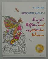 Bewusst Malen - ENGEL, ELFEN  & mystische WESEN - von Jennidee Mills