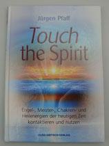 TOUCH the SPIRIT von Jürgen Pfaff