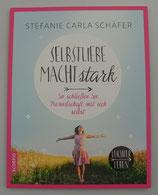 SELBSTLIEBE macht stark - So schließen Sie Freundschaft mit sich selbst - von Stefanie Carla Schäfer