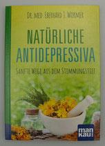 NATÜRLICHE ANTIDEPRESSIVA - Sanfte Wege aus dem Stimmungstief - Kompakt-Ratgeber, von Dr. med. Eberhard J. Wormer