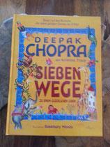 SIEBEN WEGE zu einem GLÜCKLICHEN LEBEN, von Deepak Chopra