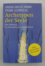 ARCHETYPEN der SEELE - von Varda Hasselmann/Frank Schmolke