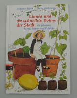 LINNÉA und die SCHNELLSTE BOHNE der STADT - Wir pflanzen KERNE, SAMEN und FRÜCHTE, von Christina Björk/Lena Anderson