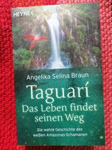 Taguari - Das LEBEN findet seinen WEG - von Angelika Selina Braun