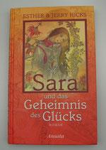 SARA und das GEHEIMNIS des GLÜCKS, von Esther & Jerry Hicks