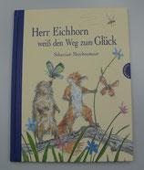 Herr EICHHORN weiß den WEG zum GLÜCK. von Sebastian Meschenmoser