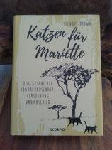 Katzen für Mariette - ein GESCHICHTE von FREUNDSCHAFT, VERSÖHNUNG und ABSCHIED - von Michael Brown