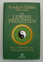 Die LEBENSPRINZIPIEN - WEGE zu SELBSTERKENNTNIS, VORBEUGUNG und HEILUNG - von Ruediger & Margit Dahlke