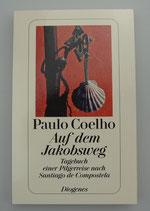 Auf dem JAKOBSWEG - Tagebuch einer Pilgerreise nach Santiago de Compostela - von Paulo Coelho