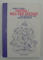 TANTRA - Weg der Ekstase, von Margot Anand
