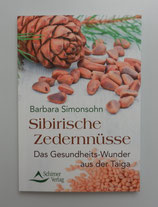 Sibirische ZEDERNNÜSSE - Das GESUNDHEITS-WUNDER aus der Taiga - von Barbara Simonsohn