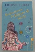 MEDITATIONEN für KÖRPER und SEELE - von Louise Hay