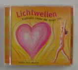 Lichtwellen - Kraftvolle Lieder der Neuen Zeit - Monika Maria Wunram
