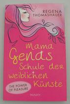 MAMA GENAS Schule der WEIBLICHEN KÜNSTE - von Regena Thomashauer