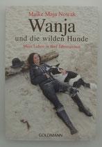 Wanja und die wilden Hunde - Mein Leben in fünf Jahreszeiten - von Maike Maja Nowak