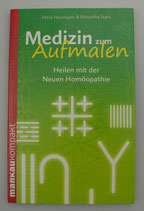 Medizin zum Aufmalen - KOMPAKT RATGEBER - von Petra Neumayer/Roswitha Stark