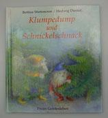 KLUMPEDUMP und SCHNICKELSCHNACK von Bettina Stietencron/Hedwig Diestel