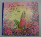 PIA, die KLEINE PRINZESSIN, von Daniela Drescher