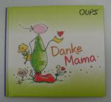 Oups - DANKE MAMA - von Kurt Hörtenhuber/Günther Bender
