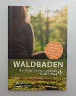 WALDBADEN - Das kleine Übungshandbuch für den Wald - von Ulli Felber