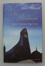 Die HEILERIN - von Peter Allmend