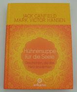 Hühnersuppe für die Seele - GESCHICHTEN, die das HERZ ERWÄRMEN - Sonderausgabe - von Jack Canfield/Mark Victor Hansen