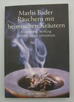 RÄUCHERN mit heimischen KRÄUTERN - ANWENDUNG, WIRKUNG und RITUALE im JAHRESKREIS - von Marlis Bader
