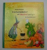 KÜCHENZAUBER mit Merlind und Igor - Ein KOCHBILDERBUCH von Daniela Drescher