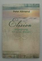 Elison - BEGEGNUNG mit einer WEISEN - von Peter Allmend