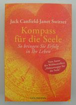 KOMPASS für die SEELE - So bringen Sie ERFOLG in Ihr LEBEN - von Jack Canfield/Janet Switzer