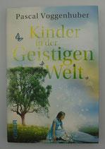 KINDER in der GEISTIGEN WELT - von Pascal Voggenhuber