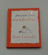 Gott findet, du bist WUNDERBAR! - von Max Lucado/Chris Shea