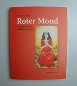 ROTER MOND - von der KRAFT des WEIBLICHEN ZYKLUS - von Miranda Gray