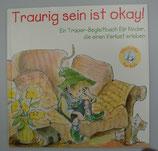 Elfenhelfer - TRAURIG SEIN IST OKAY! von Michaelene Mundy/R. W. Alley
