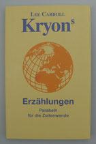 Kryons Erzählungen - PARABELN für die ZEITENWENDE - von Lee Carroll