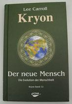 KRYON - Der NEUE MENSCH - Die Evolution der Menschheit - von Lee Carroll