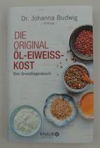 Die Original ÖL-EIWEISS-KOST - Das Grundlagenbuch - von Dr. Johanna Budwig-Stiftung