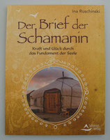 Der BRIEF der SCHAMANIN - KRAFT und GLÜCK durch das FUNDAMENT der SEELE - von Ina Ruschinski