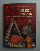 Schnauze, das Christkind ist da! - Eine Adventsgeschichte in 24 Kapiteln von Karen Christine Angermayr & Annette Swoboda - mit perforierten Seiten zum Auftrennen