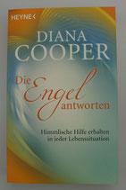 Die ENGEL antworten - Himmlische HILFE erhalten in jeder LEBENSSITUATION - von Diana Cooper