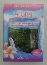 Aloha - KRAFT schöpfen aus der Quelle des HAWAIIANISCHEN SCHAMANISMUS - von Jeanne Ruland