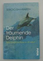 Der träumende DELFIN - Eine MAGISCHE REISE ZU DIR selbst - von Sergio Bambaren