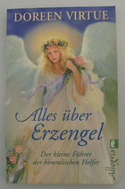 Alles über ERZENGEL - Der kleine FÜHRER der himmlischen HELFER - von Doreen Virtue